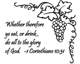 Grapes with Bible Verse, 1 Corinthians 10:31