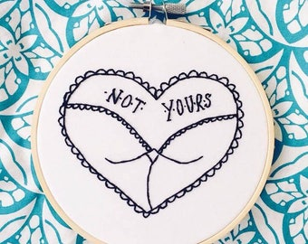 Minimalist Black Work 'Not Yours' Heart Butt Embroidery Hoop - 6""