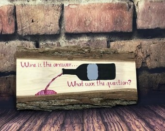 Wine is the answer wood sign