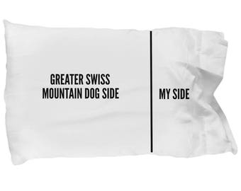 Greater Swiss Mountain Dog Pillow Case - Funny Greater Swiss Mountain Dog Pillowcase - Greater Swiss Mountain Dog Gifts - Dog Side My Side