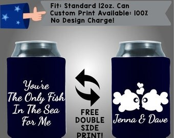 You're The Only Fish in the Sea for Me Names Collapsible Neoprene Wedding Can Cooler Double Side Print (W185)