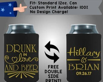 Drunk in Love and Beer Names and Date Neoprene Custom Can Cooler Double Side Print (W311)