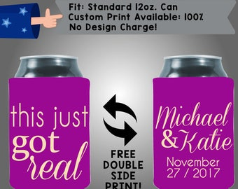 This Just Got Real Collapsible Neoprene Wedding Custom Can Cooler Double Side Print (W270)