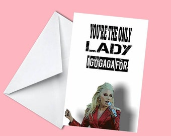 Lady Gaga - You're The Only Lady I Go Gaga For - Funny Card