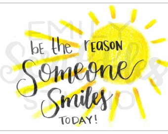 Be the Reason Someone Smiles Home Decor