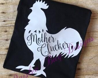 Mother Clucker Shirt, Rooster Shirt, Funny Shirt, Women's Shirt