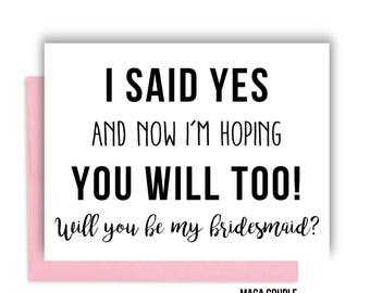 Will You Be My Bridesmaid?, I Said Yes, Bridesmaid Proposal Card, Bridesmaid Cards, Bridesmaid Gifts