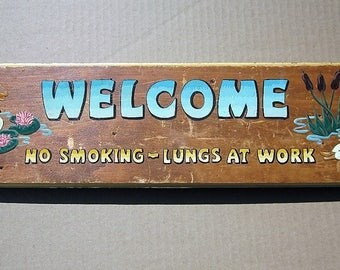 Welcome Sign; No Smoking  country  shabby  rustic Look hand painte