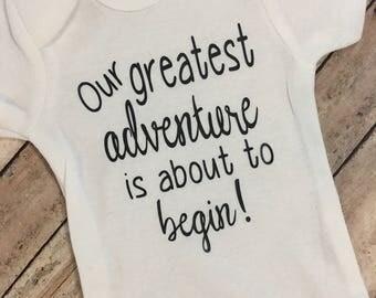 Our greatest adventure onesie, pregnancy announcement, pregnancy announcement onesie, baby announcment, adoption announcment