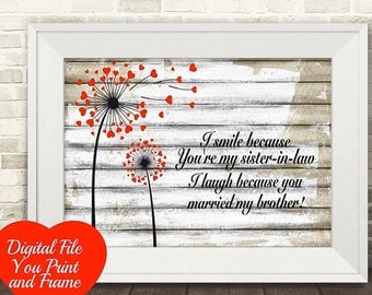 Fun Sign Gift For Sister-in-law Art Digital Print Print Your Own Art I smile because you're my sister-in-law I laugh because you married