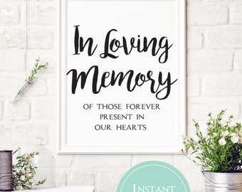 In Loving Memory Sign | In loving memory of those forever present in our hearts | Wedding Printable Sign | Rustic Wedding Sign