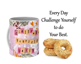 Challenge Yourself Daily Ceramic Coffee Mug, Inspirational Mug, Abstract Art Big Coffee Mug, Fine Art Ceramic Mugs, Pink Mug, Art Coffee Mug