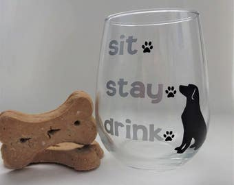 Sit.Stay.Drink.- Dog vinyl wine glass