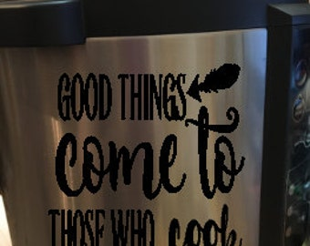 Good Things Come to Those Who Cook Instant Pot Decal