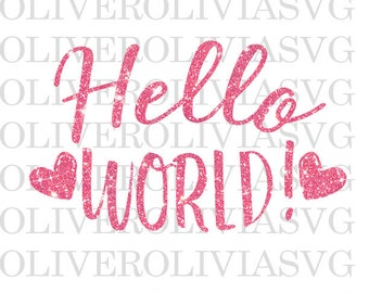 Hello World Svg Cutting File New Baby Girl Svg Cutting File Silhouette Cutting File Cricut Cutting File SVG DXF PNG File
