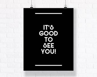 It's Good to See You. Modern Typography Art.