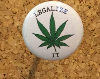 "Legalize It 1"" Pin or Magnet"