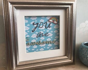 You Are Awesome Frame, Unique Gift, Birthday Framed Gift, Happy Clouds, Love Rainbows, Inspirational Gift