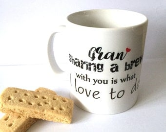 Gran Mug (Gran 'Sharing a brew with you is what I love to do' Mug)