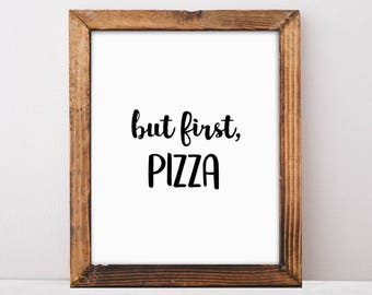 Pizza Lover, Pizza Love, But First Pizza, Kitchen Decor, Printable, Digital Download, Instant Download, Printable Art, But First Coffee