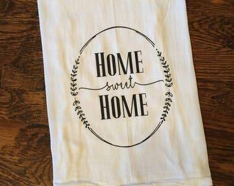 Home Sweet Home Tea Towel, Flour Sack Towel, Kitchen Towel, Gift