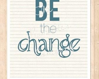 Printable Art Be the Change