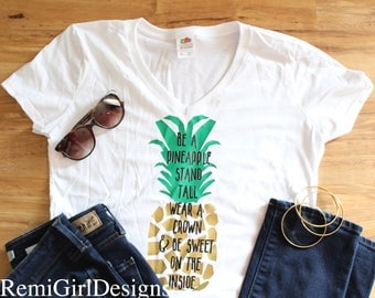 Pineapple shirt, be a pineapple, stand tall, wear a crown, be sweet on the inside, funny shirts, women pineapple tshirt, quote shirts