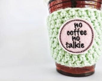 Cup sleeve, coffee cozy, coffee sleeve, no coffee no talkie