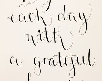 Begin each day with a grateful heart- modern calligraphy print/wall art