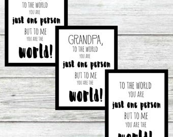 To The World You Are Just One Person But To Me You Are The World Digital Print ~ Father's Day Print ~
