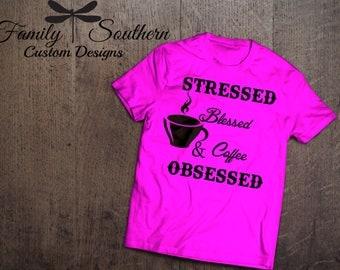 Coffee Obessed Custom Sayings Tee Shirt