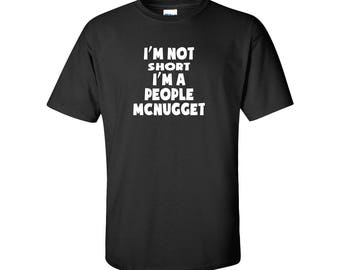 I'm Not Short I'm a People McNugget Mens/Unisex Graphic T Shirt