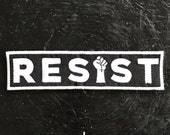 RESIST embroidered patch black white fist anti trump resistance