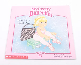 My Pretty Ballerina: Saturday is Ballet Day - A Scholastic Book - Vintage Children's Book ~ The Pink Room ~ 161002B 161104