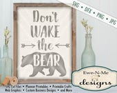 Don't Wake The Bear SVG  - Bear SVG - Bear and Arrows SVG - Nursery svg - Coffee Mug svg - Commercial Use svg, dfx, png, jpg