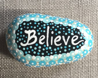 Hand painted Stone, believe,  rock, paperweight