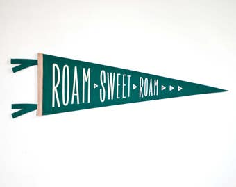 Roam Sweet Roam pennant - office wall decor - camping and hiking - wanderlust screenprint on wool pennant - cabin decor - the great outdoors