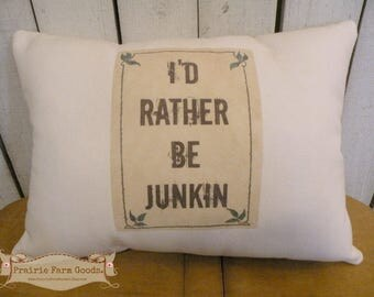 I'd Rather be Junkin Farmhouse Coffee stained Vintage charm  feed/ flour sack pillow Prairie Prim charm ECS RDT