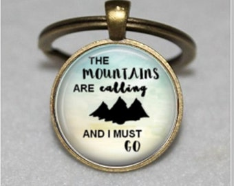 The Mountains Are Calling And I Must Go, Travel Quote Keychain, Keyring