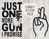 just one more gun i promise svg files, gun svg, vinyl designs, decal svg, car svg, vector art, mens svg files, cut files, 2nd amendment svg