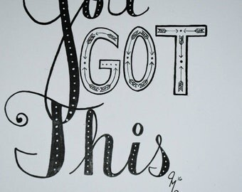 Motivational Quote - Hand-Lettered - You Got This - Original