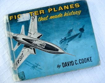 Fighter Planes that Made History - David C Cooke - 1958 book