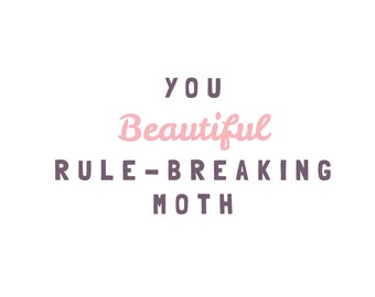 5x7 Leslie Knope, Galentine's Day card: You beautiful, rule-breaking moth quote