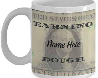 Personalized Earning Dough Mug