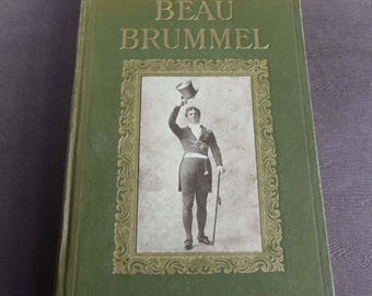 Beau Brummel by Clyde Fitch, a Play in 4 Acts written for Richard Mansfield, 1908