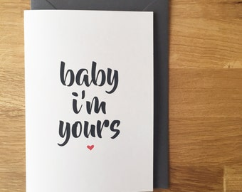 baby i'm yours - valentines card - love card - valentines - baby