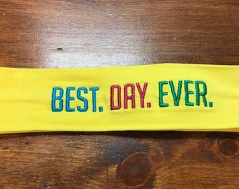 Best day Ever, Stretch head band, hair accessory, girls headband