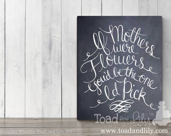 If Mothers were Flowers You'd be the on we'd pick Stretched Canvas Wall Art CANVAS GM0006