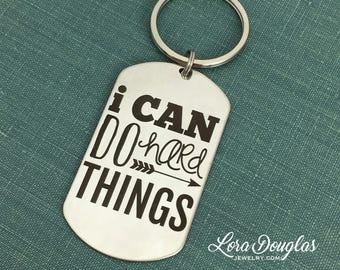 I Can Do Hard Things, Stainless Steel Keychain, Engraved Keychain, Marathon Gift, Graduation Gift, Encouragement, Keychain, Keyring