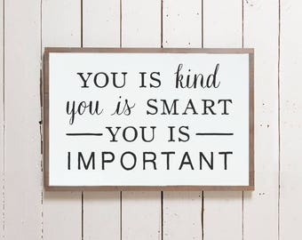 "Wall Sign ""You is Kind You is Smart You is Important"" 